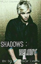 Shadows: Relody [#Wattys2016] by ConquerRoss