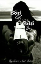 Bad Girl Meets Bad Boy {Complete} by Guns_And_R0ses