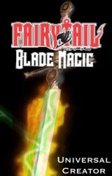 Fairy Tail: Blade Magic by UniversalCreator