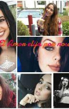 Que El Amor Elija Por Nosotras (Cimorelli Y Tu) by lovaticsfordemi
