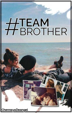 #TeamBrother by ChennayaDeangel