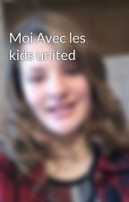 Moi Avec les kids united  by doriane_officiel