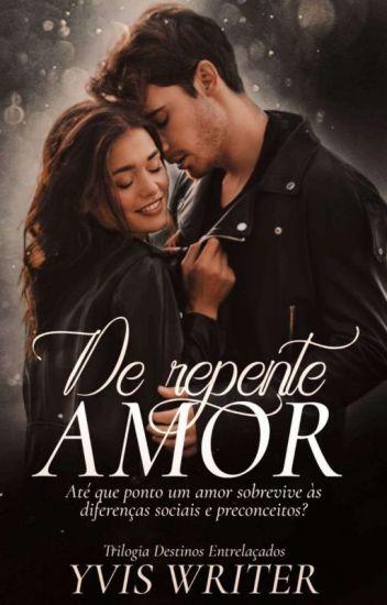 """""""Derrepente Amor"""" - Livro 1"""