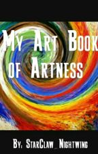 My Art Book Of Artness by That_Friend
