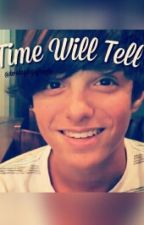Time Will Tell by BratayleyyFanfic