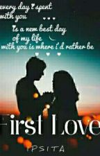 First LOVE ✔ by ipsita_roy