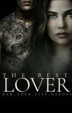 The Best Lover by new_york_city_heroes