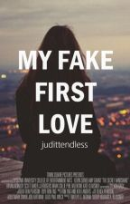 My fake first love by judittendless