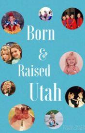 Born & Raised Utah by dance10addison
