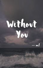 Without You ☼ Mark Lee  by ultjungcoconut