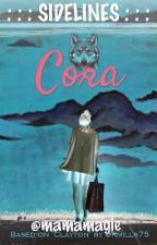 Moving Sidelines : Cora's story by MamaMagie