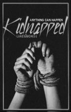 kidnapped (1D&5SOS) by HarrysCheekyPrincess