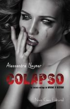 Colapso-Alessandra Neymar (Completo ) by Sofia1Salamanca