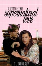 supernatural love • larry stylinson • tłumaczenie pl by txmblrxliv