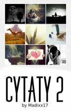 Cytaty 2 ✔ by Madixx17