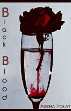 Black Blood by sonsuzadeksonsuzum