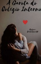 A Garota do Colegio Interno 1 & 2 by carlalena58