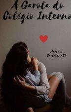 A Garota do Colegio Interno 1 (Reescrevendo)   by carlalena58