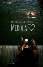 Mirola ♡ by MstfAdymn