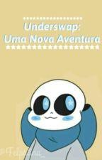 Underswap: Uma Nova Aventura by Felpolina_
