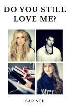 Do you still love me? by Sariste