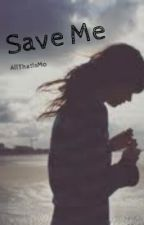 Save Me by AllThatIsMo