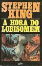 A Hora Do Lobisomem: Stephen King (completo) by Alyssoncarddoso
