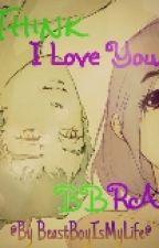 BBRae|I Think I Love U...♥ by DreamingAuryChan