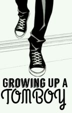 Growing Up A Tomboy (UNDER EDITING) by Aesthetic_Llama