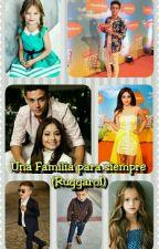 Una Familia Para Siempre (Ruggarol)  by maryavrild