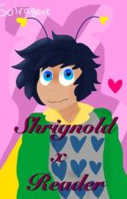 Human! Shrignold x Bullied! Reader (COMPLETE) by solragove