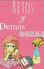 Retos Y Demás Cosas  by KhullForevah25