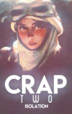 crap 2 by -isolated