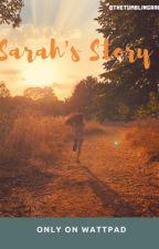 Sarah's Story✨ by thetumblingrain