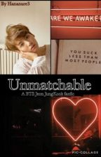 Unmatchable - BTS JungKook fanfic by HanaNure3