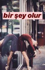 BİR ŞEY OLUR +16 by thekabal
