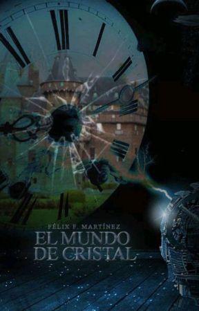 El Mundo De Cristal by FelixFMartinez