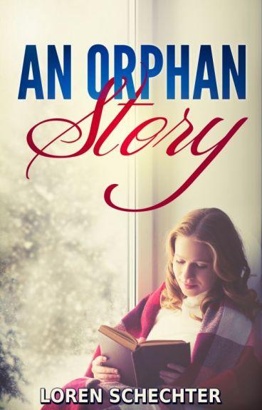 An Orphan Story by LorenSchechter