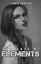 Elements  [ Saga Elements #1 ] by laura_sanz_
