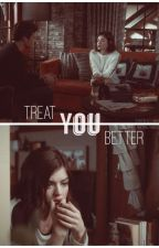 Treat You Better by writingezria