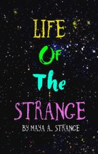 Life of the Strange by cosmictaco22