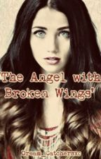 The Angel with Broken Wings by Dream_Catchersxo