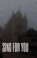 sing for you | baekhyun by jonginbby