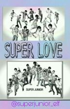 Super Love (Super Junior Yaoi) by superjunior_elf