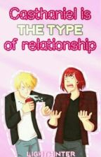 Casthaniel's the type of Relationship by LightWinter
