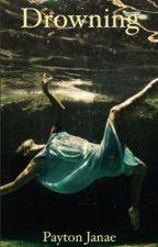 Drowning by PaytonJanae