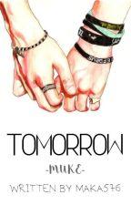 Tomorrow || muke by maka576