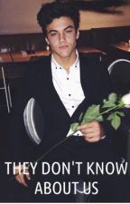 They don't know about us -Ethan Dolan by heartstcolds