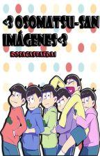 ♥Osomatsu-san Imágenes♥ [Terminado] by RosaCastaeda1