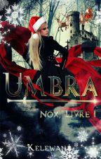 Nox, Livre I : Umbra by Kelewana